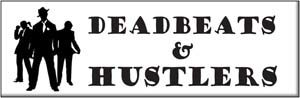 deadbeats and hustlers